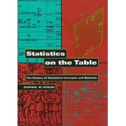 Statistics on the Table by Stephen M. Stigler