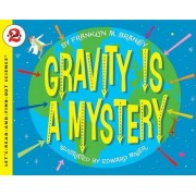 Gravity is a Mystery by Franklyn Mansfield Branley