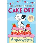The Great Kitten Cake Off by Anna Wilson