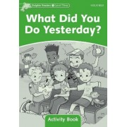 Dolphin Readers Level 3: What Did You Do Yesterday? Activity Book by Craig Wright