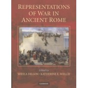 Representations of War in Ancient Rome by Sheila Dillon