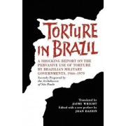Torture in Brazil: Secretly Prepared by the Archiodese of Sao Paulo by Archdiocese of Sao Paulo