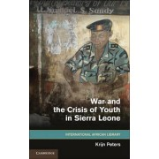 War and the Crisis of Youth in Sierra Leone by Krijn Peters