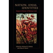Nations, Ideas, Identities by Michael Behiels
