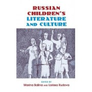 Russian Children's Literature and Culture by Marina Balina