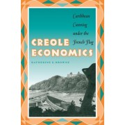 Creole Economics by Katherine E. Browne