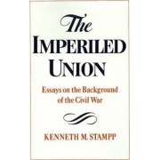 The Imperiled Union by Kenneth M. Stampp