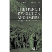 The French Revolution and Empire by Donald M. G. Sutherland