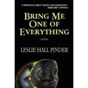 Bring Me One of Everything by Leslie Hall Pinder