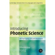 Introducing Phonetic Science by Michael Ashby