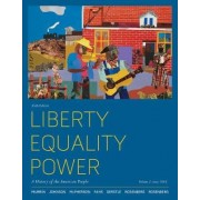 Liberty, Equality, Power, Volume 2: Since 1863 by John M Murrin