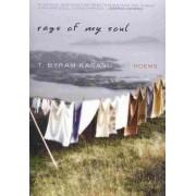 Rags of My Soul by T. Byram Karasu