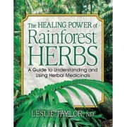 The Healing Power of Rainforest Herbs by Leslie Taylor