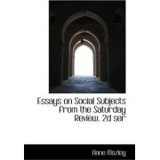 Essays on Social Subjects from the Saturday Review. 2D Ser by Anne Mozley