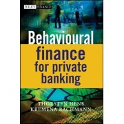 Behavioural Finance for Private Banking by Thorsten Hens
