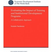 Evaluating the Impact of Training and Institutional Development Programs by Suzanne Tashereau