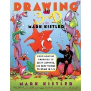 Drawing in 3D by Mark Kistler