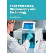 Food Processes, Biochemistry and Technology by Jerrod Wesley
