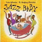 Jazz Baby by Lisa Wheeler