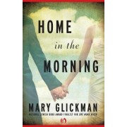Home in the Morning by Mary Glickman