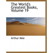 The World's Greatest Books, Volume 19 by Arthur Mee