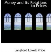 Money and Its Relations to Prices by Langford Lovell Price