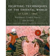 Fighting Techniques of the Oriental World by Michael E Haskew