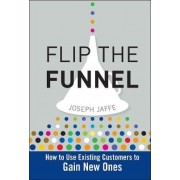 Flip the Funnel by Joseph Jaffe