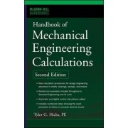 Handbook of Mechanical Engineering Calculations by Tyler G. Hicks