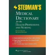 Stedman's Medical Dictionary for the Health Professions and Nursing by Stedman
