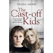 The Cast-Off Kids by Trisha Merry