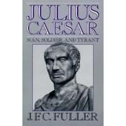 Julius Caesar by J. F. C. Fuller
