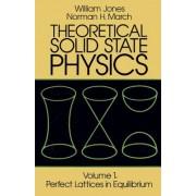 Theoretical Solid State Physics, Volume 1: Perfect Lattices in Equilibrium