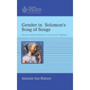 Gender in Solomon S Song of Songs by Alastair Ian Haines