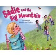 Sadie and the Big Mountain by Jamie S Korngold