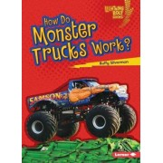 How Do Monster Trucks Work? by Buffy Silverman
