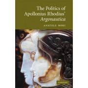 The Politics of Apollonius Rhodius' Argonautica by Anatole Mori