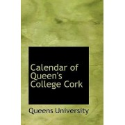 Calendar of Queen's College Cork by Queens University