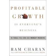 Profitable Growth is Everyo by Ram Charan