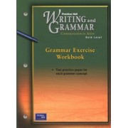 Prentice Hall Writing & Grammar 1e Grammar Exercise Workbook Grade 9 2001c: Ph W&G 1e Gram Exer Wbk Grd 9 2001c by Forlini
