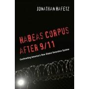 Habeas Corpus after 9/11 by Jonathan Hafetz