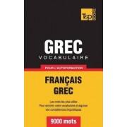 Vocabulaire Francais-Grec Pour L'Autoformation - 9000 Mots by Taranov Andrey