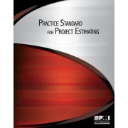 Practice Standard for Project Estimating by Project Management Institute