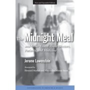 The Midnight Meal and Other Essays About Doctors, Patients and Medicine by Jerome Lowenstein