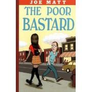The Poor Bastard by Joe Matt