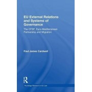 EU External Relations and Systems of Governance by Paul James Cardwell