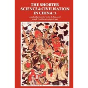 The Shorter Science and Civilisation in China: v. 2 by Colin A. Ronan