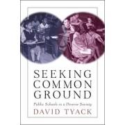 Seeking Common Ground by David Tyack