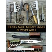 Theater Made Military Knives of World War II by Bill Wright