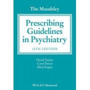 The Maudsley Prescribing Guidelines in Psychiatry by David Taylor